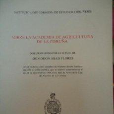 Libros de segunda mano: SOBRE LA ACADEMIA DE AGRICULTURA DE LA CORUÑA 1984 ODON ABAD FLORES. Lote 61605184