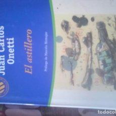Libros de segunda mano: EL ASTILLERO. JUAN CARLOS ONETTI. Lote 61624972