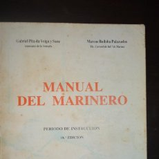 Livres d'occasion: MANUAL DEL MARINERO. PERIODO DE INSTRUCCION. 1983. AUTOR: GABREL PIA Y MARCOS RUILOBA. Lote 61627636