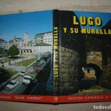 Libros de segunda mano: JOSÉ TRAPERO PARDO. LUGO Y SU MURALLA. GALICIA. . Lote 61629636