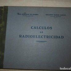 Libros de segunda mano: CÁLCULOS DE RADIOELECTRICIDAD. ELECTRÓNICA. . Lote 61631076