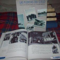 Libros de segunda mano: HISTORIA DE LOS AEROPUERTOS DE LA ISLA DE MALLORCA. 2002. SANT JOAN, SON BONET. MALLORCA. Lote 187539841