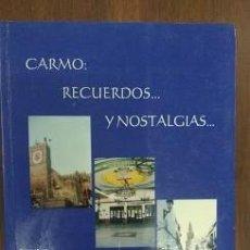 Libros de segunda mano: CARMO; RECUERDOS Y NOSTALGIAS CARMONA. Lote 61688740