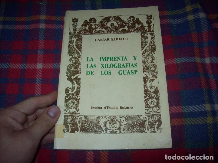 Libros de segunda mano: LA IMPRENTA Y LAS XILOGRAFÍAS DE LOS GUASP. GASPAR SABATER. ESTUDIS BALEÀRICS.1985. MALLORCA - Foto 2 - 61695872