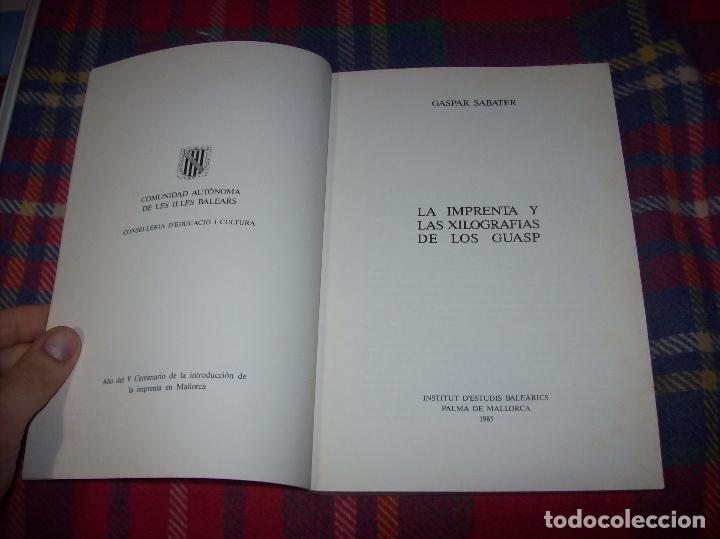 Libros de segunda mano: LA IMPRENTA Y LAS XILOGRAFÍAS DE LOS GUASP. GASPAR SABATER. ESTUDIS BALEÀRICS.1985. MALLORCA - Foto 3 - 61695872