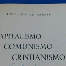 Libros de segunda mano: CAPITALISMO COMUNISMO CRISTIANISMO. JOSE LUIS DE ARRESE. 1947. Lote 61721052