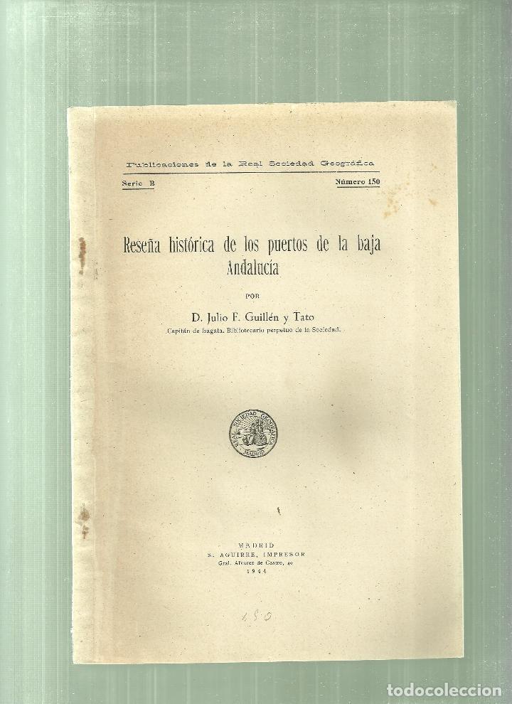 1581.- RESEÑA HISTORICA DE LOS PUERTOS DE LA BAJA ANDALUCIA-JULIO F.GUILLEN Y TATO (Libros de Segunda Mano - Historia - Otros)