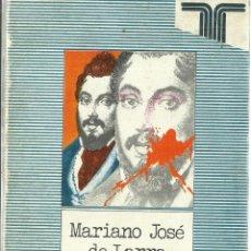 Libros de segunda mano: MARIANO JOSÉ DE LARRA. RUBEN BENÍTEZ. EDITORIAL TAURUS. MADRID. 1979. Lote 61804312