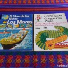 Libros de segunda mano: EL LIBRO DE LOS NIÑOS LOS MARES Y CÓMO HACER JUEGOS CON PAPEL. PLESA SM. 1977 Y 1981.. Lote 61821612