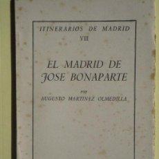 Libros de segunda mano: EL MADRID DE JOSE BONAPARTE - AUGUSTO MARTINEZ OLMEDILLA - ITINERARIOS DE MADRID VIII - IEM, 1953. Lote 61883052