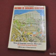 Libros de segunda mano: HISTÒRIA DE CATALUNYA IL·LUSTRADA - FERRAN SOLDEVILA - HCB. Lote 61918448