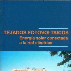 Libros de segunda mano: TEJADOS FOTOVOLTAICOS. ENERGÍA SOLAR CONECTADA A LA RED ELÉCTRICA. (SEBA. Lote 61923684