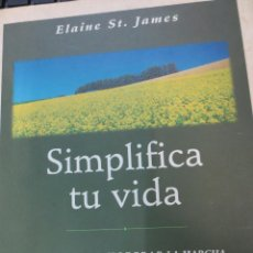 Libros de segunda mano: SIMPLIFICA TU VIDA ELAINE ST. JAMES EDIT INTEGRAL AÑO 1997. Lote 61977900