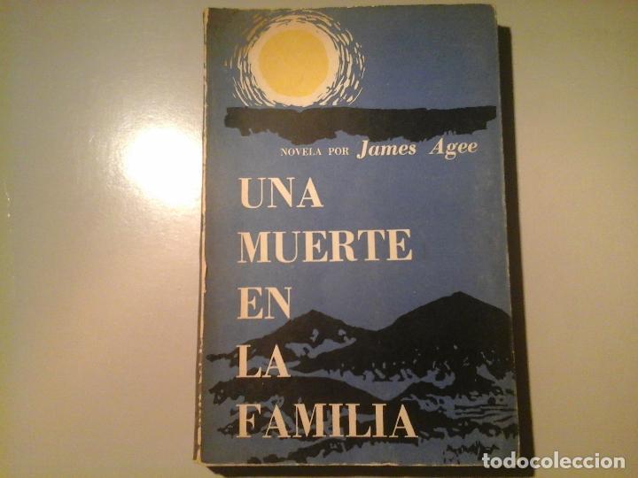 JAMES AGEE. UNA MUERTE EN LA FAMILIA. PRIMERA EDICIÓN EN ESPAÑOL 1958. EDITORIAL ÁGORA. RARO. (Libros de Segunda Mano (posteriores a 1936) - Literatura - Otros)
