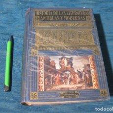 Libros de segunda mano: HISTORIA DE LAS LITERATURAS ANTIGUAS Y MODERNAS. EDITORIAL SOPENA 1941. Lote 62044544