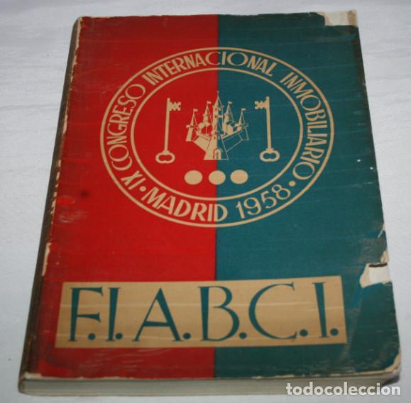 IX CONGRESO INTERNACIONAL INMOBILIARIO MADRID JUNIO 1958, F.I.A.B.C.I., LIBRO ANTIGUO (Libros de Segunda Mano - Historia - Otros)