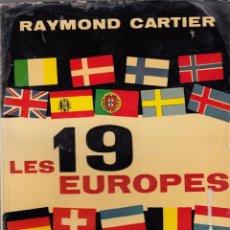 Libros de segunda mano: RAYMOND CARTIER. LES DIX-NEUFS EUROPES. PARÍS, 1960. DIRI. Lote 62078636