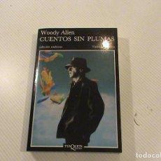 Libros de segunda mano: CUENTOS SIN PLUMAS (AUTOR: WOODY ALLEN) . Lote 62108908