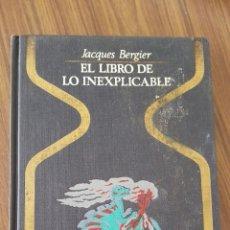 Libros de segunda mano: EL LIBRO DE LO INEXPLICABLE (JACQUES BERGIER). Lote 62139152