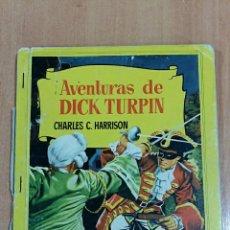 Libros de segunda mano: COLECCION CORINTO. AVENTURAS DE DICK TURPIN. CHARLES C HARRISON. 1959. Lote 62166396