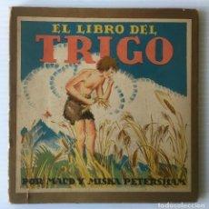 Libros de segunda mano: EL LIBRO DEL TRIGO. MAUD Y MISKA PETERSHAM. EDITORIAL JUVENTUD. CUENTO ILUSTRADO.. Lote 62194176