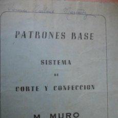 Libros de segunda mano: PATRONES BASE CORTE Y CONFECCION M MURO.FOLIO.8 PG. ILUSTRADO. Lote 62235932