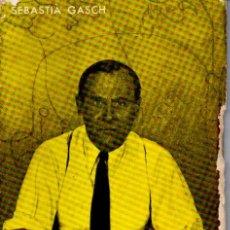 Libros de segunda mano: SEBASTIÁ GASCH : JOAN MIRÓ (ALCIDES, 1963). Lote 62283392
