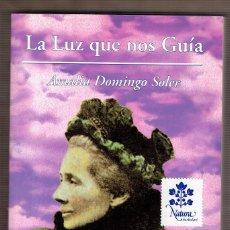 Libros de segunda mano: LA LUZ QUE NOS GUIA / AMALIA DOMINGO SOLER - ESPIRITISMO - MEDIUMNIDAD. Lote 178046087