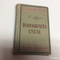 Libros de segunda mano: TOPOGRAFIA USUAL -ED. EDITORIAL GUSTAVO GILI AÑO 1937. Lote 62394270