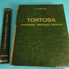 Libros de segunda mano: TORTOSA, TESTIMONIO HISTÓRICO-GRÁFICO. M. JOVER FLIX. Lote 62395260