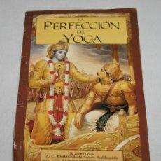 Libros de segunda mano: LA PERFECCION DEL YOGA, BHAKTIVEDANTA BOOK TRUST 1985, LIBRO . Lote 62395460