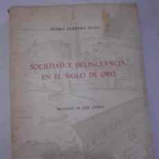 Libros de segunda mano: SOCIEDAD Y DELINCUENCIA EN EL SIGLO DE ORO. PEDRO HERRERA PUGA.. Lote 62415472