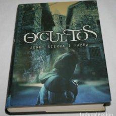 Libros de segunda mano: OCULTOS, JORDI SIERRA I FABRA, MONTENA 2012, LIBRO MISTERIO SUSPENSE. Lote 62433776