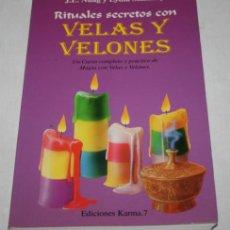 Libros de segunda mano: RITUALES SECRETOS CON VELAS Y VELONES, NUAG Y LYDIA SHAMMY, KARMA 7 1995 1ª ED, LIBRO DE MAGIA. Lote 162798890
