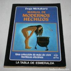 Libros de segunda mano: MANUAL DE MODERNOS HECHIZOS, DRAJA MICKAHARIC, EDAF 1990, LIBRO DE MAGIA. Lote 162798908
