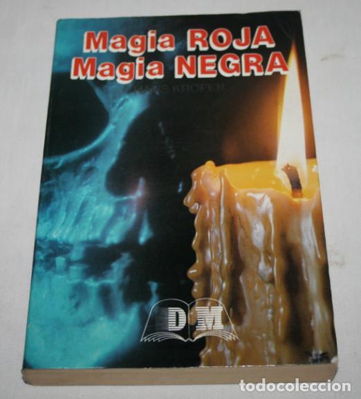 MAGIA ROJA MAGIA NEGRA, HANS KROFER, DALMAU SICIAS 1988 ? LIBRO DE MAGIA (Libros de Segunda Mano - Parapsicología y Esoterismo - Otros)