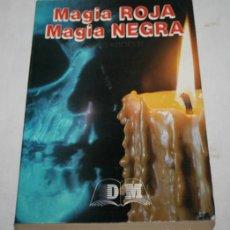 Libros de segunda mano: MAGIA ROJA MAGIA NEGRA, HANS KROFER, DALMAU SICIAS 1988 ? LIBRO DE MAGIA. Lote 62554208