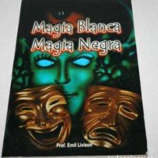 Libros de segunda mano: MAGIA BLANCA MAGIA NEGRA, EMIL LIVISON, G.R.M. 2002, LIBRO DE MAGIA. Lote 62554792