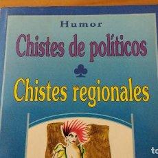 Libros de segunda mano: CHISTES DE POLÍTICOS - CHISTES REGIONALES (HUMOR DE I.L.S.D.) (ED. RAYUELA, 1993) 240 PÁGINAS. Lote 62581264