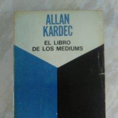 Libros de segunda mano: ALLAN KARDEC EL LIBRO DE LOS MEDIUMS KIER CMA. Lote 62595787