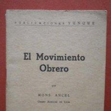 Libros de segunda mano: EL MOVIMIENTO OBRERO. MONS. ANCEL. Lote 62611500