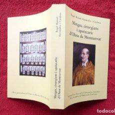 Libros de segunda mano: METGES, CIRURGIANS I APOTECARIS D´OLESA DE MONTSERRAT. A.M.HERNANDEZ. N 153. EDIT. UNI. BCN 2013. Lote 62622736