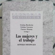 Libros de segunda mano: LAS MUJERES Y EL TRABAJO. RUPTURAS CONCEPTUALES. BORDERÍAS, CARRASCO Y ALEMANY (COMP.) FUHEM 1994. Lote 62679392