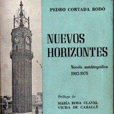 Libros de segunda mano: PEDRO CORTADA RODÓ : NUEVOS HORIZONTES - NOVELA AUTOBIOGRÁFICA 1902/1975 (BARCELONA, 1975) AUTÓGRAFO. Lote 62719292