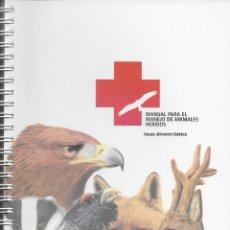 Libros de segunda mano: MANUAL PARA EL MANEJO DE ANIMALES HERIDOS. Lote 194294775