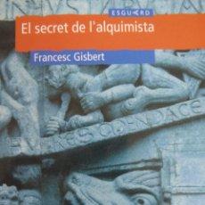Libros de segunda mano: EL SECRET DE L'ALQUIMISTA. FRANCESC GISBERT. Lote 173861129