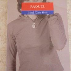 Libros de segunda mano: RAQUEL. ISABEL-CLARA SIMÓ. Lote 62872736