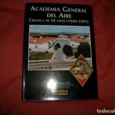 Livros em segunda mão: ACADEMIA GENERAL DEL AIRE (SAN JAVIER MURCIA) - CRÓNICA DE 50 AÑOS (1943-1993) - TOMO 1. Lote 62915268