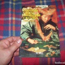 Libros de segunda mano: COMPANYIES I MERCAT ASSEGURADOR A MALLORCA (1650-1715). JERÒNIA PONS. EL TALL,ED. 1996. FOTOS... Lote 62928868
