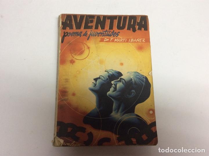 AVENTURA POEMA DE JUVENTUDES / FELIX MARTIN IBAÑEZ -ED. BARCELONA 1938 (Libros de Segunda Mano - Pensamiento - Otros)